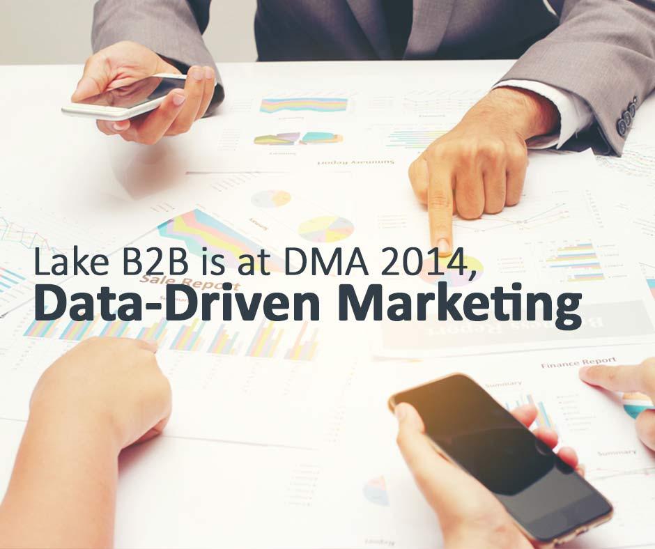 Lake B2B is at DMA 2014, Data-Driven Marketing. Meet us at booth 1601B