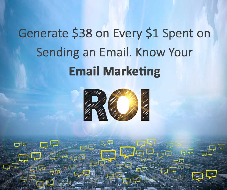 Generate $38 on Every $1 Spent on Sending an Email. Know Your Email Marketing ROI