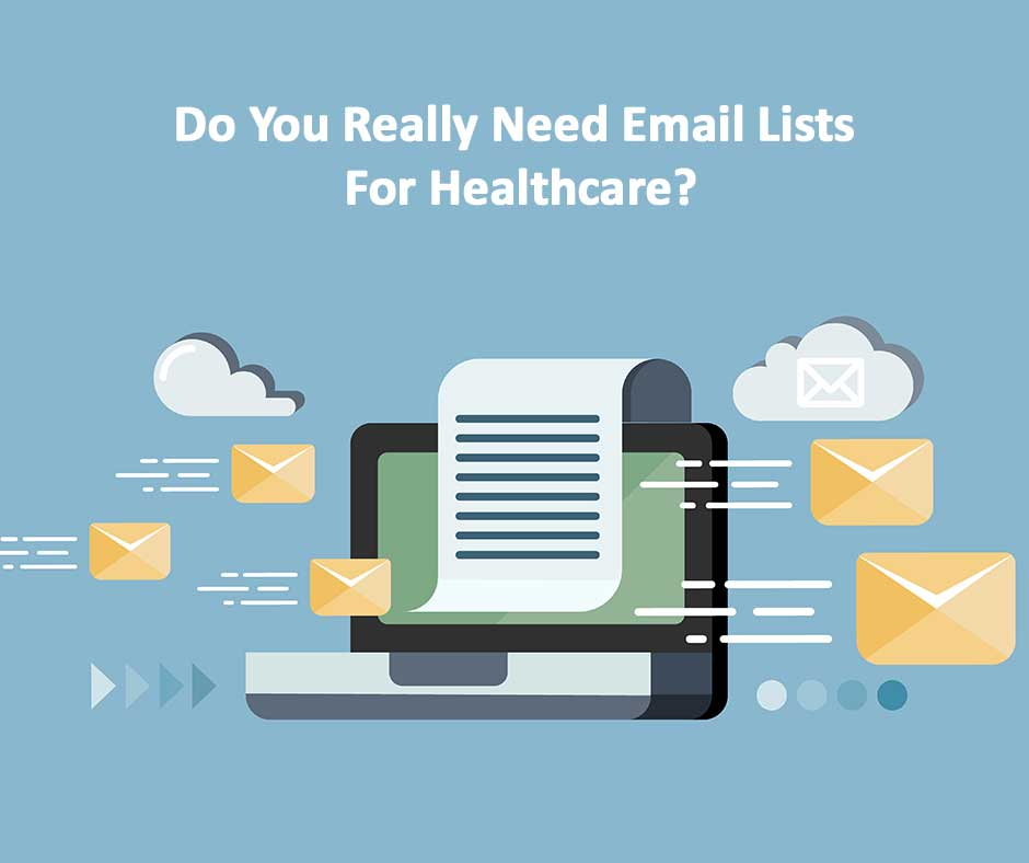 Do You Really Need Email Lists For Healthcare?