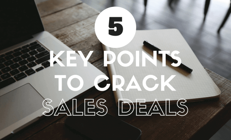 5 Key points for Sales Teams to Crack B2B Deals
