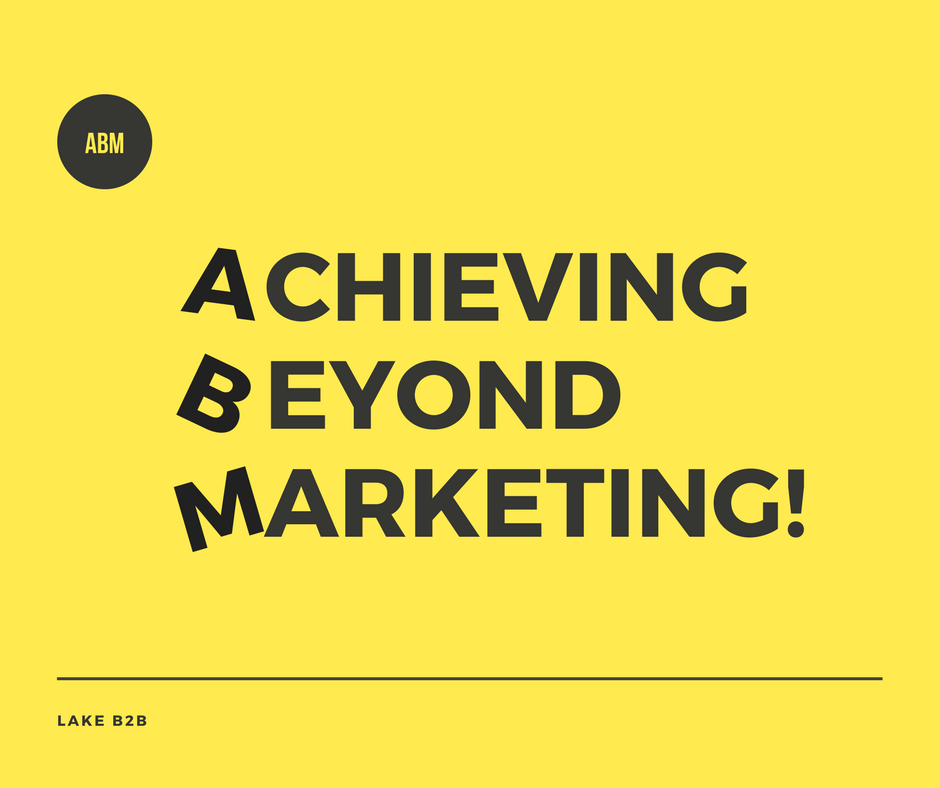 Achieve Beyond Marketing: Making the Pillars of ABM Stronger